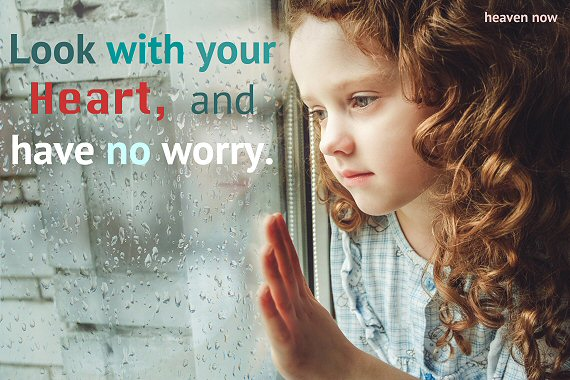 Look With Your Heart and Have No Worries