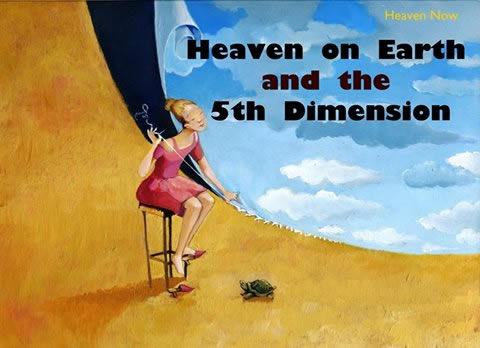 Heaven and Earth and the 5th Dimension