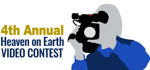 4th Annual Heaven on Earth Video Contest